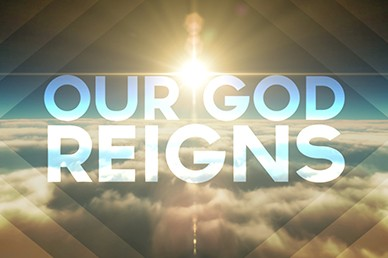 Our God Reigns Worship Him Sermon Video