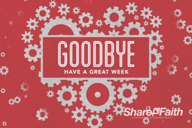 Love Works Church Goodbye Motion Video