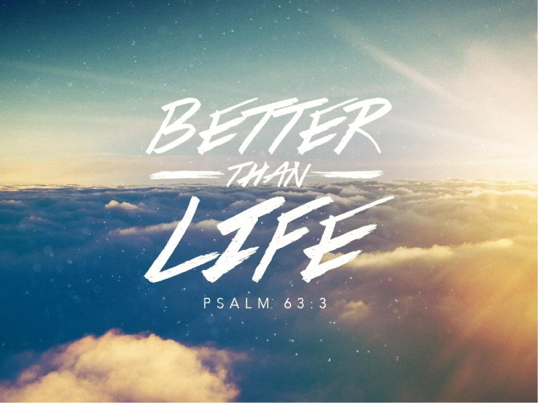 Better Than Life Church PowerPoint