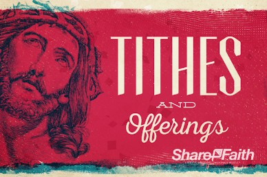 The Gospel Of Jesus Christian Tithes and Offerings Motion Video