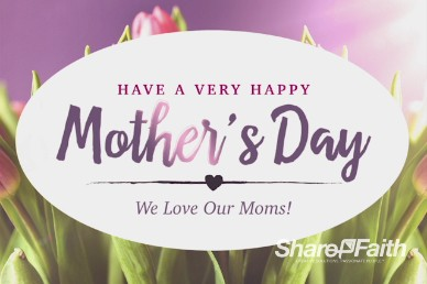 Happy Mothers Day Video For Mothers Day Graphics