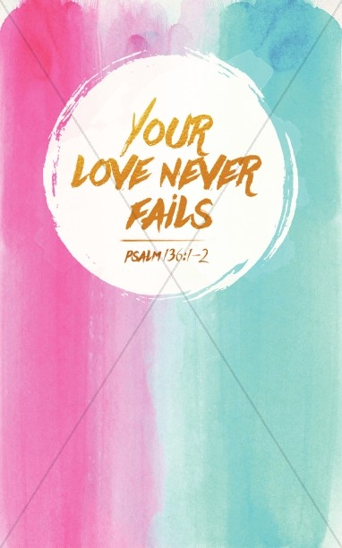 your love never fails christian bulletin