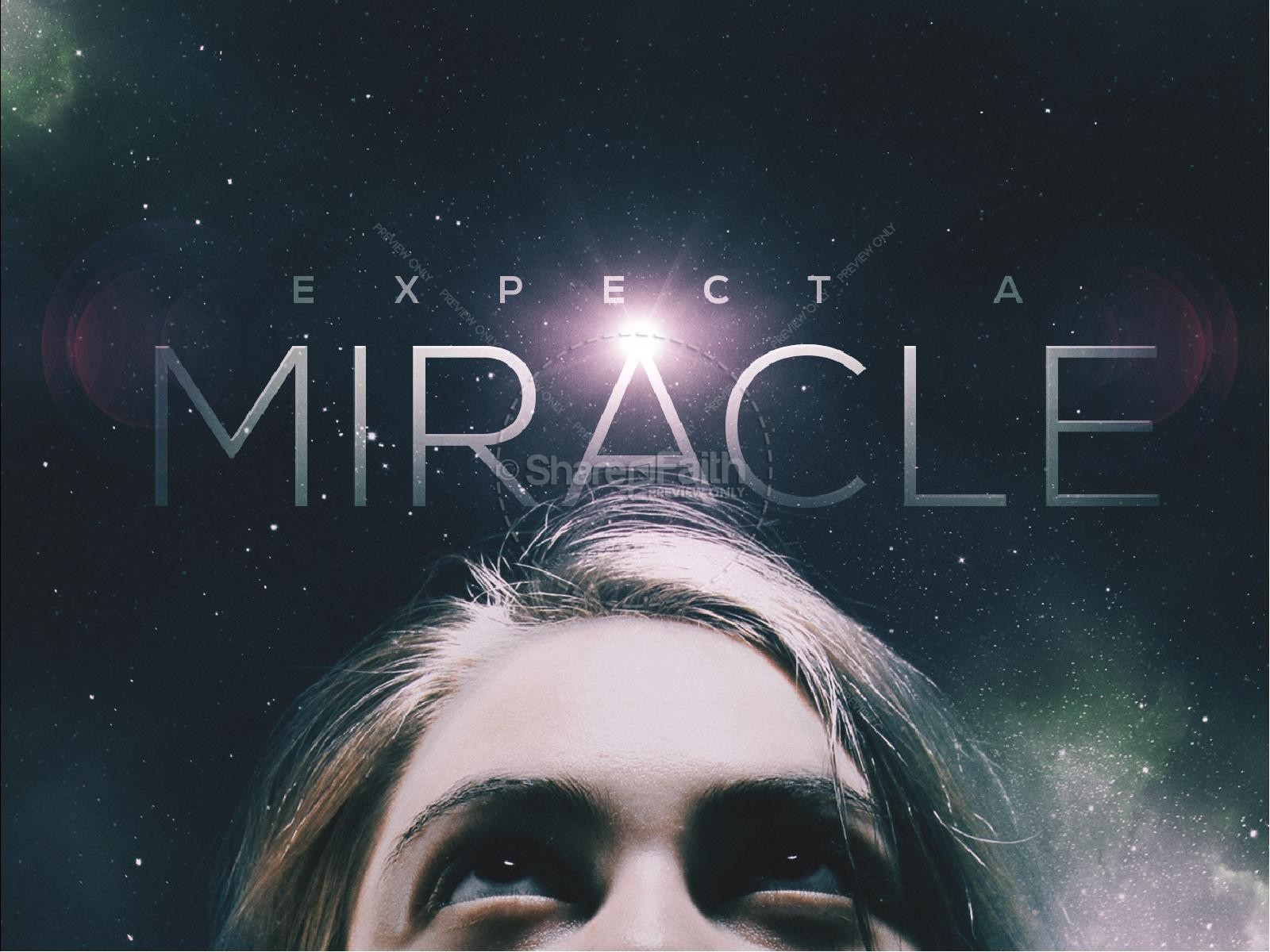 Expect a Miracle Christian Sermon PowerPoint