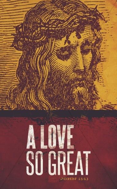 A Love So Great Jesus Church Bulletin