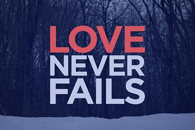 Love Never Fails Valentine's Day Sermon Video