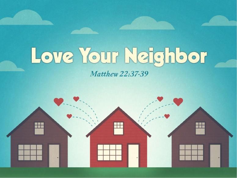 Love Your Neighbor Church Sermon PowerPoint