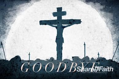 Good Friday Crucifixion Goodbye Video