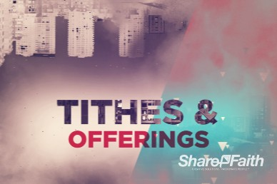God of this City Tithes and Offerings Video Loop