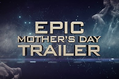 Epic Mother's Day Trailer Mini Movie