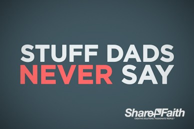Stuff Dads Never Say Father's Day Sermon Video