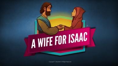 Genesis 24 Isaac and Rebekah Video For Kids
