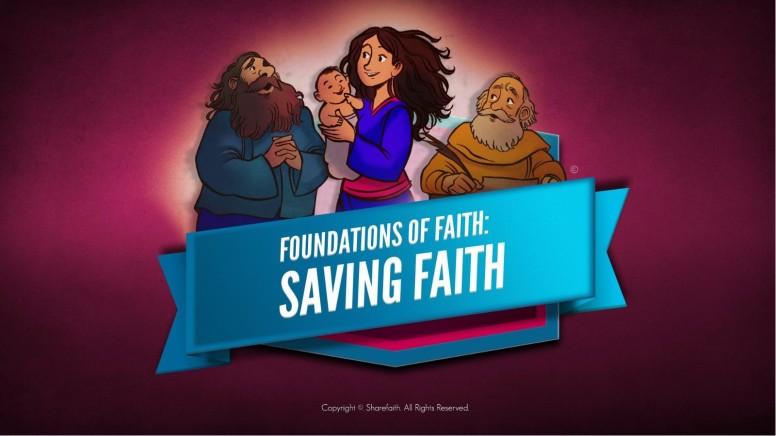 Hebrews 11 Saving Faith Kids Bible Story