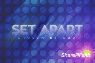 Set Apart Chosen By God Video Loop