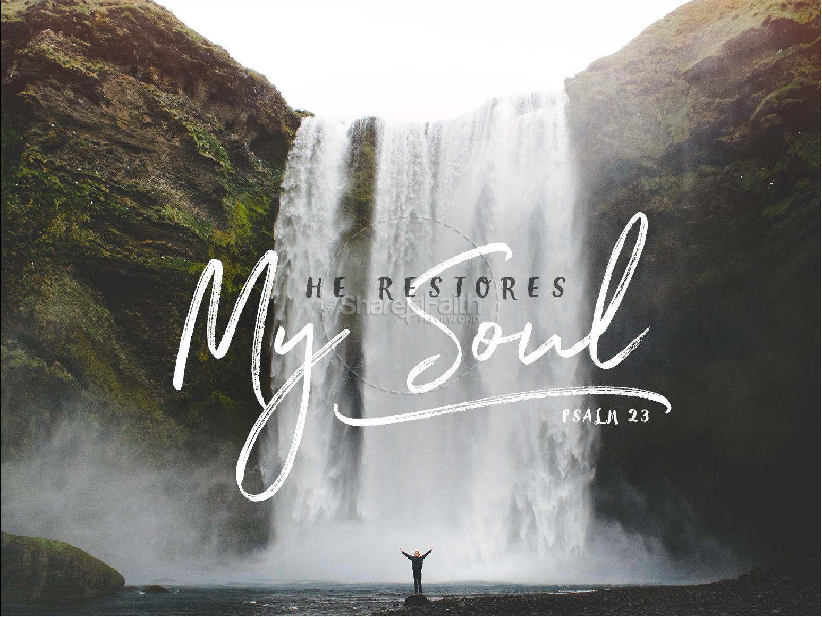 He Restores My Soul Sermon PowerPoint