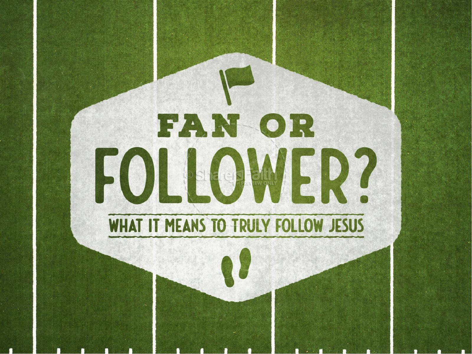 Fan or Follower of Jesus PowerPoint Template