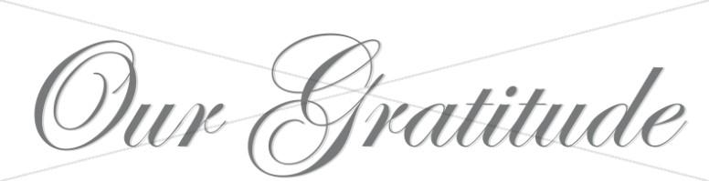 Our Gratitude Fancy Script