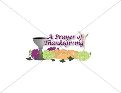 A Prayer of Thanksgiving with Bread and Wine