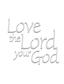 Silver Love the Lord Your God