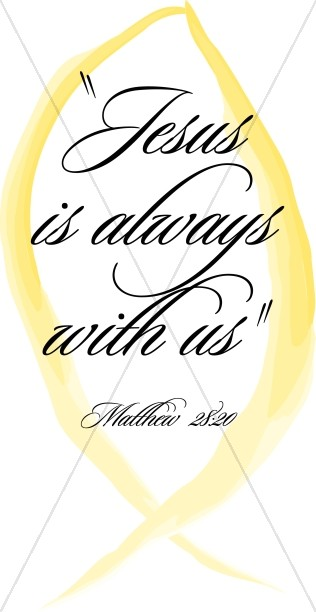 Jesus is Always With Us from Matthew