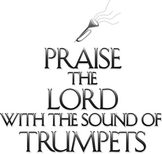 Praise the Lord with the Sound of Trumpets