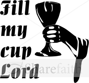 Fill My Cup Lord BW with Hand and Chalice