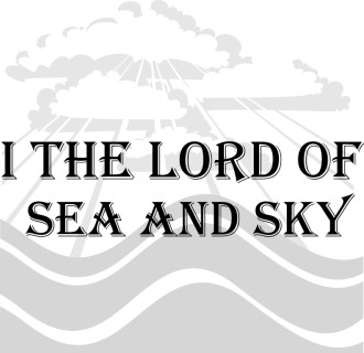 I the Lord of Sea and Sky Grayscale