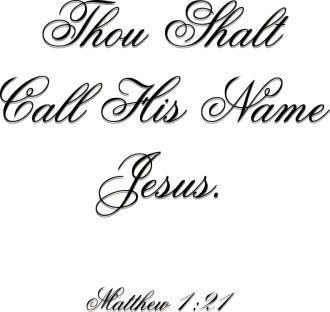 Thou Shalt Call His Name Jesus