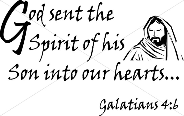 God Sent The Spirit of His Son into Our Hearts