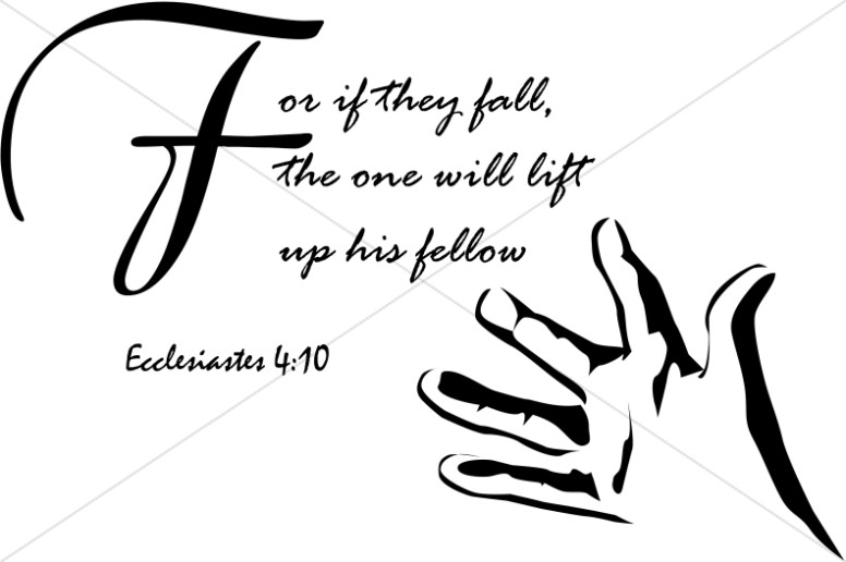 For If They Fall, the One Will Lift Up His Fellow