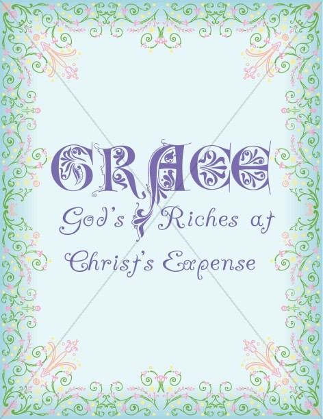 Grace and Gods Riches with Lots of Color