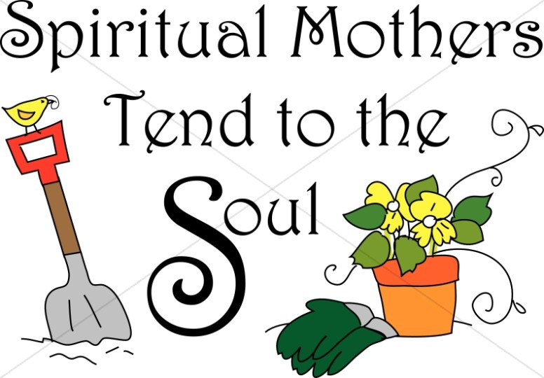 Spiritual Mothers Tend to the Soul