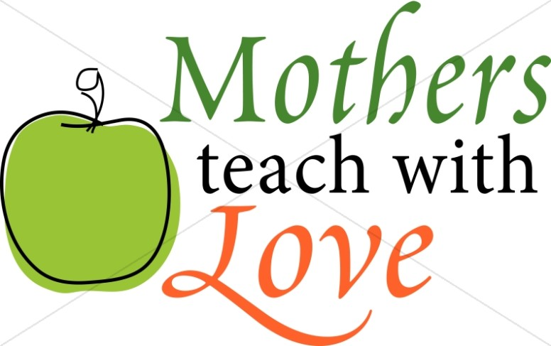 Mothers Teach with Love