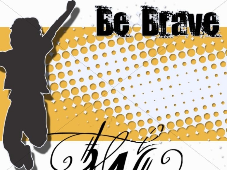 Be Brave Church Background Christian Wallpaper