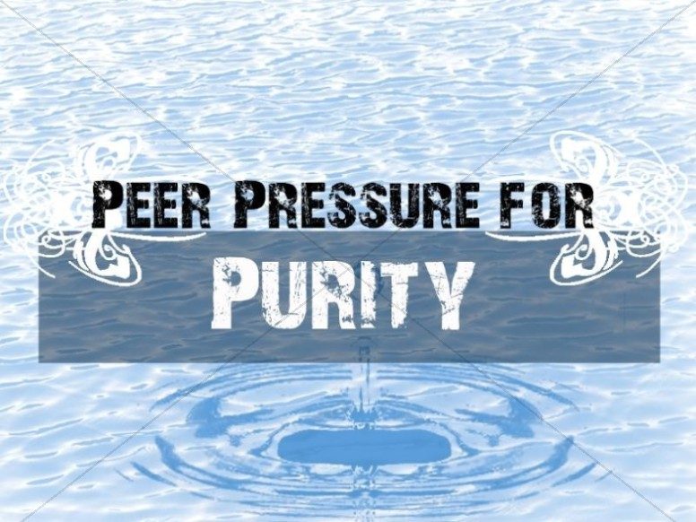 peer pressure for purity religious background