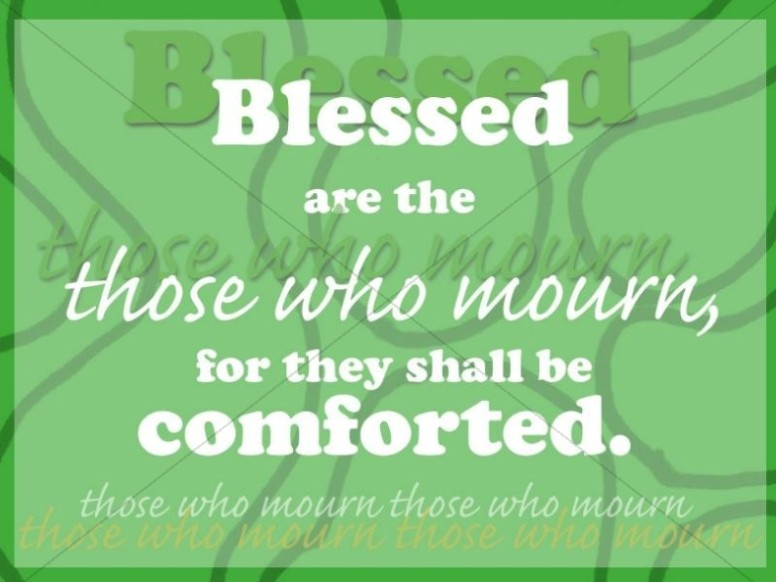 Blessed Those Who Mourn
