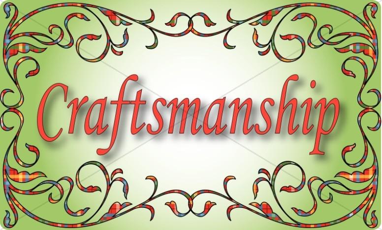 Spiritual Gift of Craftsmanship