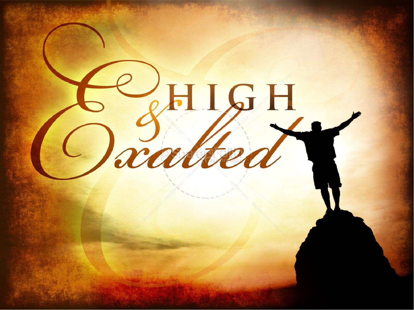 High and Exalted PowerPoint Sermon