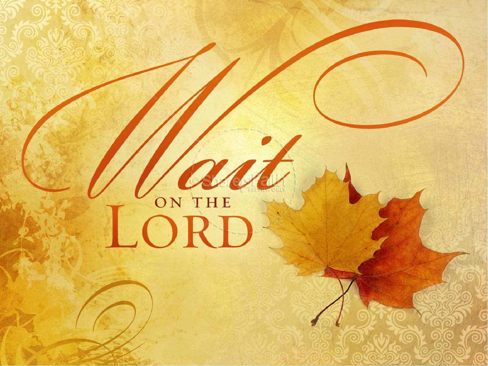 Wait On The Lord Sermon Presentation