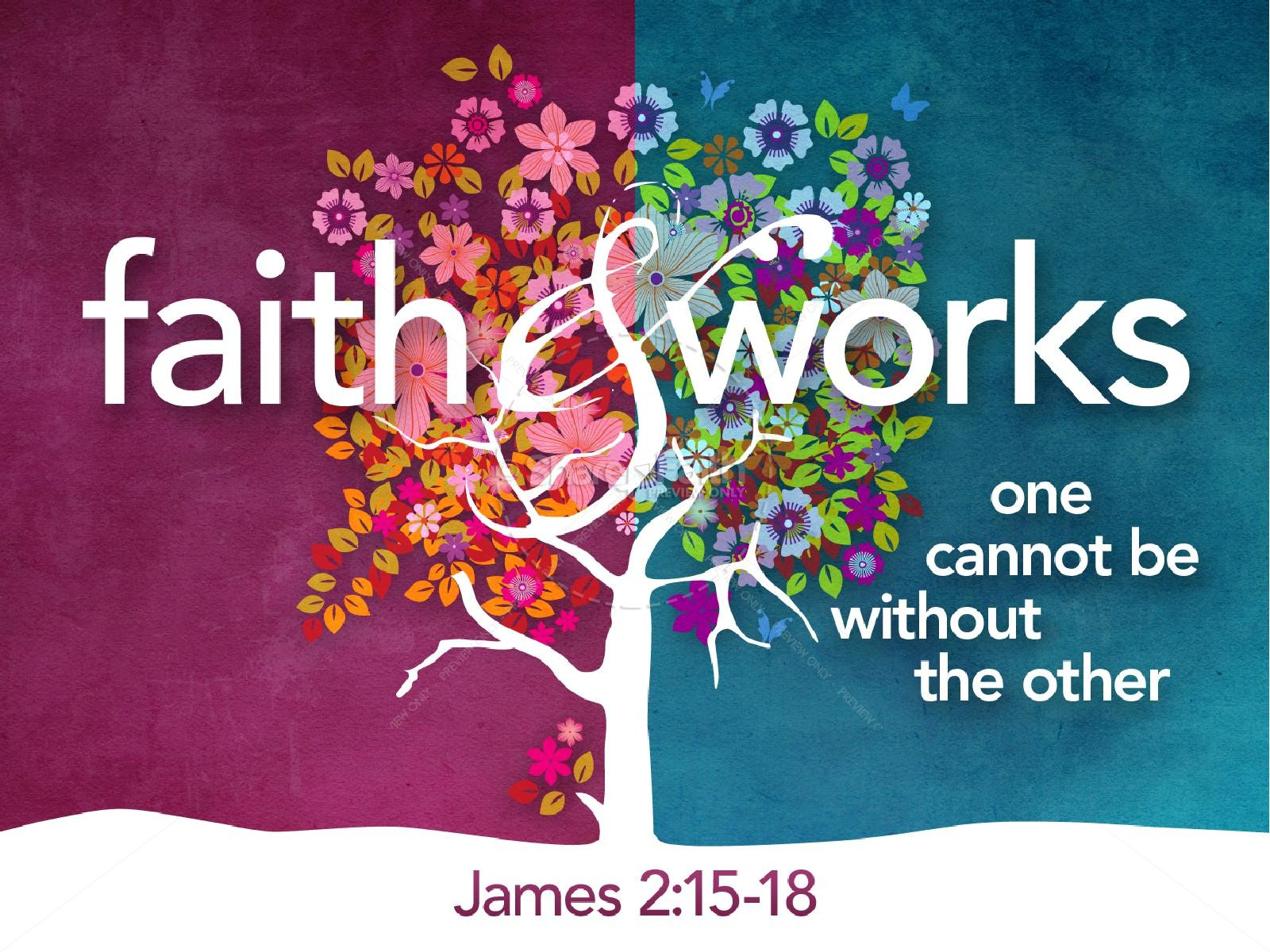 faith and good works Faith and works found in: follow you, all things new - hillsong worship, by faith, he who began a good work in you, the in-between songs, gracefully broken - matt redman, o my soul - townend, be still (for the presence of the lord.