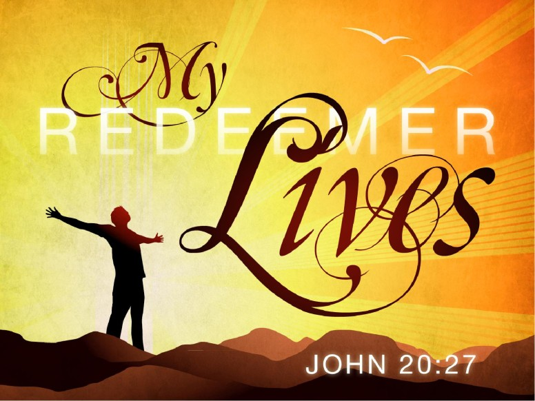 My Redeemer Lives PowerPoint