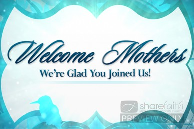 Church Welcome Mothers Video