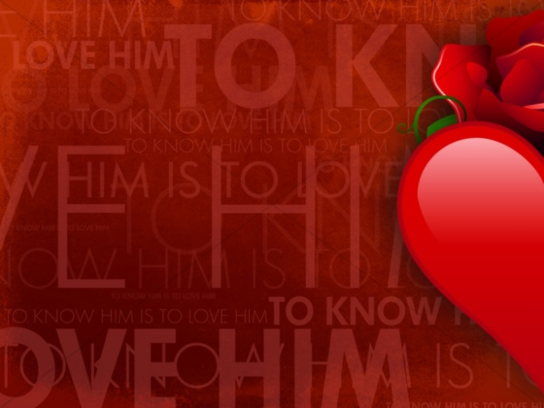 Know Him Love Him Worship Background
