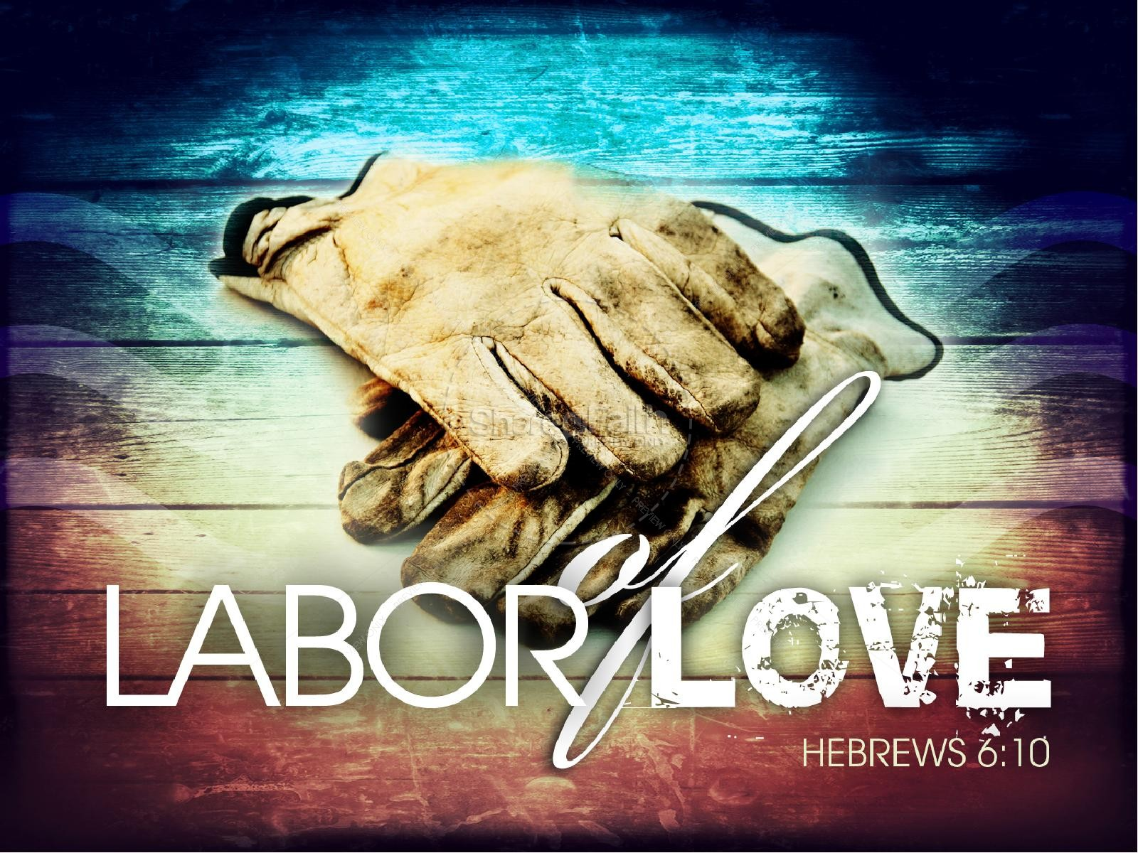 Labor of Love PowerPoint Sermon