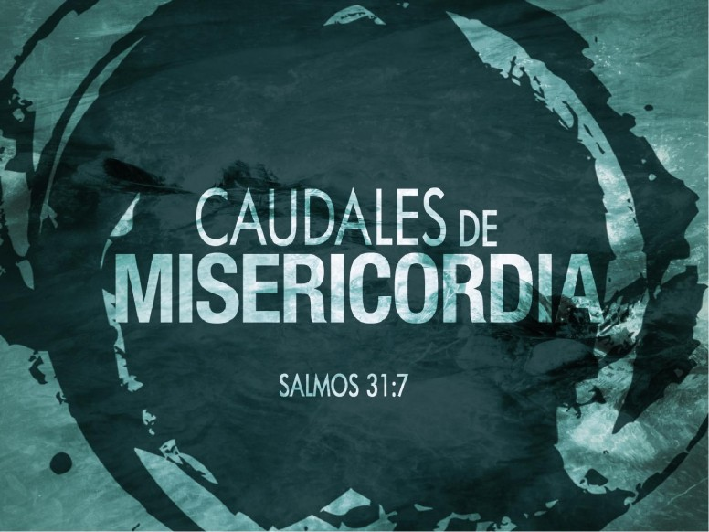 Caudales De Misericordia PowerPoint Sermon