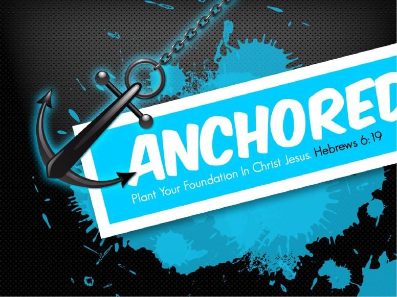 Anchored in Christ PowerPoint Sermon