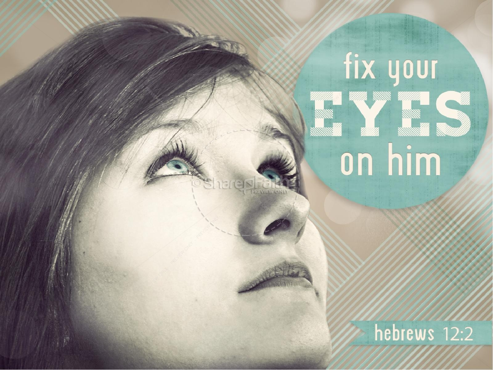 Fix Your Eyes on Him PowerPoint Sermon