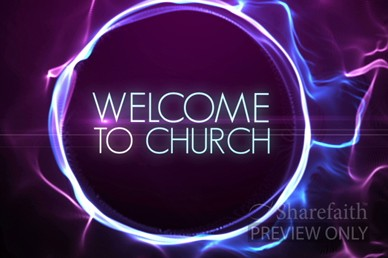 Electricity Church Welcome Videos