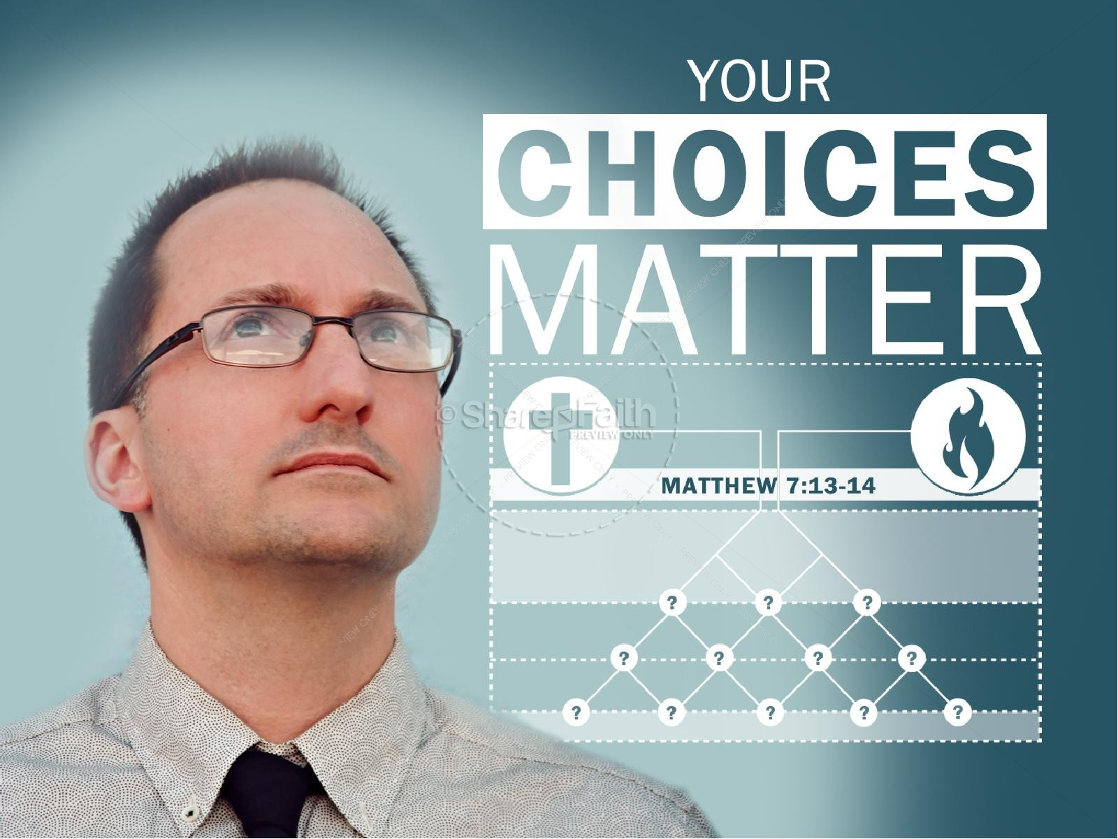 Your Choices Matter PowerPoint Sermon
