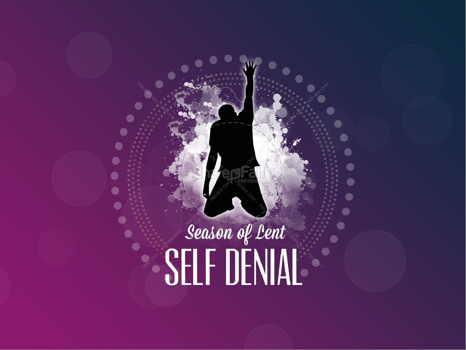 Season of Lent Self Denial   slide 1