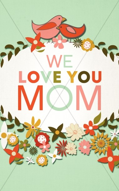 We Love You Mom Church Program Cover